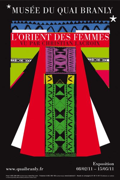"""MQB. Affiche de l'exposition dossier : """"L'Orient des femmes vu par Christian Lacroix"""". Du 8 février au 15 mai 2011."""